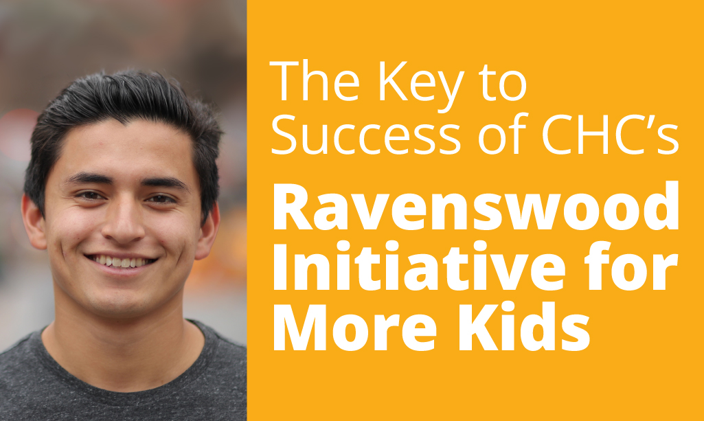 The Key to Success of CHC's Ravenswood Initiative for More Kids